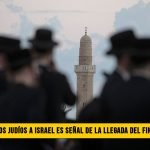 """""""El regreso de los Judíos a Israel es la Señal de la llegada del Fin de los Tiempos"""""""